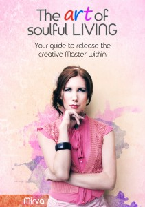 Book Cover- The Art Of Soulful Living- BY MIRVA